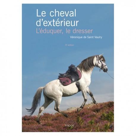 Livre Le cheval d'extérieur L'éduquer, le dresser
